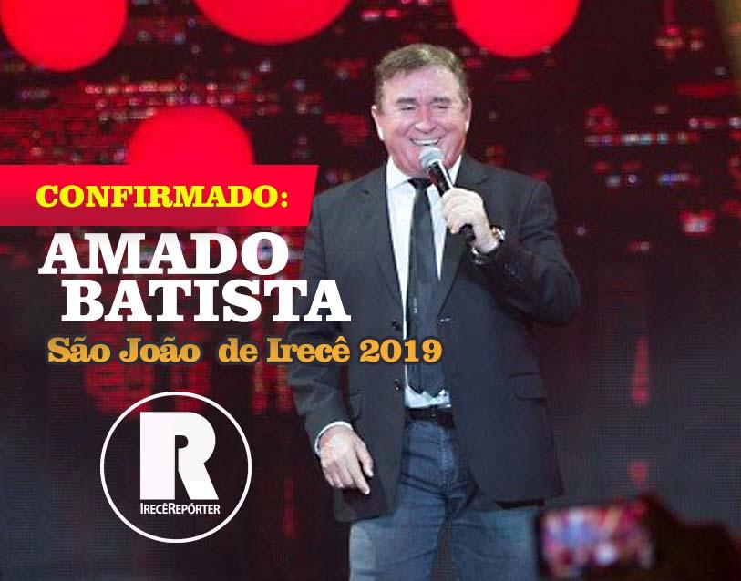 Confirmado: Amado Batista no São João de Irecê 2019